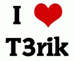 I Love T3rik