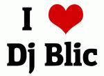 I Love Dj Blic