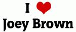 I Love Joey Brown