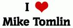 I Love Mike Tomlin
