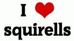 I Love squirells