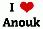 I Love Anouk