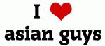 I Love asian guys
