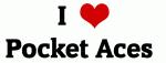I Love Pocket Aces