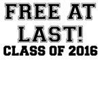 FREE AT LAST CLASS OF 2016