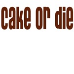 CAKE OR DIE