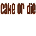 CAKE OR DIE