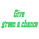 Give Green A Chance