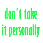 Don't Take It Personally