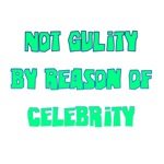 Not Guilty By Reason Of Celebrity