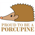 Proud To Be A Porcupine Merchandise
