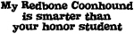 Honor Student: My <strong>Red</strong><strong>bone</strong> <strong>Coon</strong><strong>hound</strong>