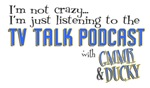 I'm Not Crazy... TV Talk Podcast