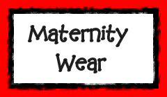 Maternity Wear!