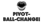 PIVOT-BALL-CHANGE!