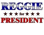 REGGIE for president