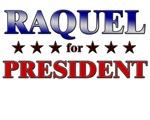 RAQUEL for president