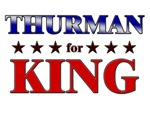 THURMAN for king