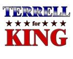 TERRELL for king