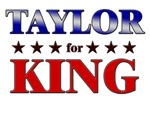 TAYLOR for king