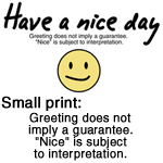 Have a Nice Day: Small Print