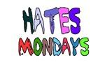 HATES MONDAYS (COLORFUL LETTERS)
