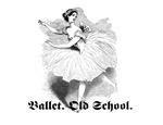 Ballet. Old School.