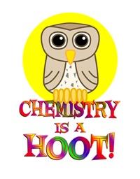 <b>CHEMISTRY IS A HOOT</b>