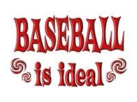 <b>BASEBALL IS IDEAL</b>
