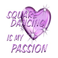 <b>SQUARE DANCING IS MY PASSION</b>