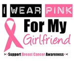 I Wear Pink (Girlfriend) Breast Cancer T-Shirts