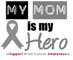 Brain Cancer Hero (Mom) T-Shirts & Gifts