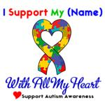 Autism I Support With All My Heart Shirts