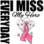 Everyday I Miss My Hero Breast Cancer Gifts