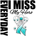 Everyday I Miss My Hero Cervical Cancer Gifts