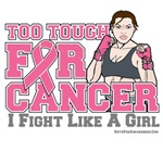Too Tough For Breast Cancer Fight Like A Girl Tees