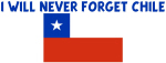 I WILL NEVER FORGET CHILE