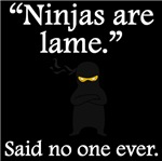 Said No One Ever: Ninjas Are Lame