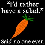 Said No One Ever: I'd Rather Have A Salad