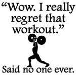 Said No One Ever: I Regret That Workout