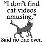 Said No One Ever: Cat Videos