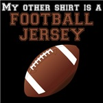 My Other Shirt Is A Football Jersey