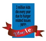 3 Millions kids die every year due to hunger relat