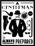 Gentleman Always Prepared