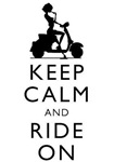 Keep Calm and Ride On Scooter Girl