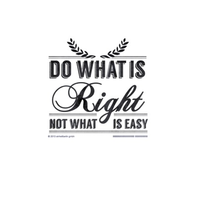 do whats right not whats easy