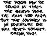 Adventurous Journey Dream BIG Design