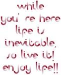 The Inevitable Life Enjoy Life! Design