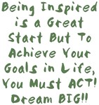 You Must ACT! Dream BIG Design