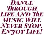 Dance Through Life Enjoy Life! Design